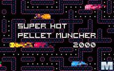 Super Hot Pellet Muncher 2000